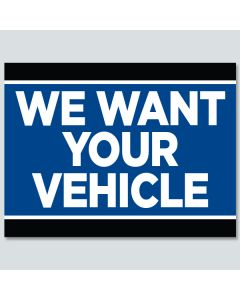 """""""We want Your Vehicle"""" Curb Signs"""