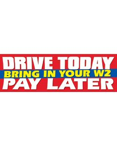 Stock Vinyl Banners bring in your W2 drive today pay later