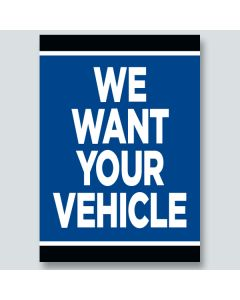"""""""We Want Your Vehicle"""" Underhood Signs"""